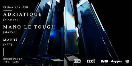 SET, NXT & INMO Present: Adriatique + Mano Le Tough -LA tickets