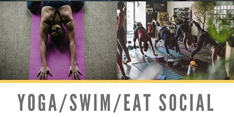Yoga/Swim/Eat Social - 9am tickets