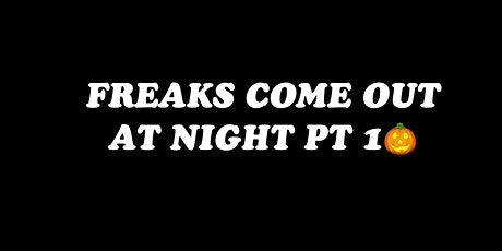 Freaks Come Out At Night Pt1 tickets