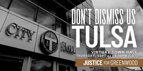 Justice for Greenwood   Virtual Town hall re: Sept. 28th Hearing in Tulsa! tickets