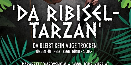 Jürgen Föttinger -Da Ribiseltarzan Tickets