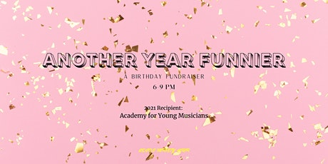 Another Year Funnier: A Birthday Fundraiser tickets
