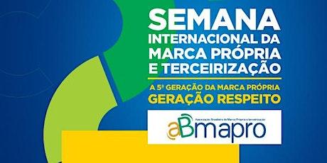 2ª Semana Internacional de Marcas Próprias e Terceirização e 11º Congresso ingressos