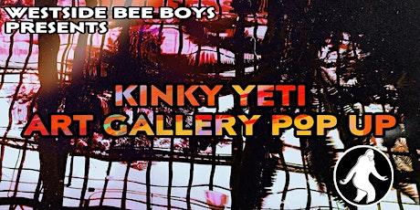 Westside Bee Boys  presents : Kinky yeti Art gallery pop up tickets