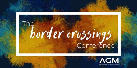 the border crossings Conference tickets