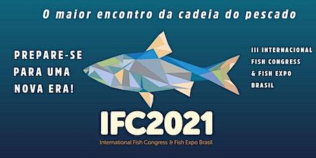 IFC 2021 - III International Fish Congress & Fish Expo Brasil 2021 entradas