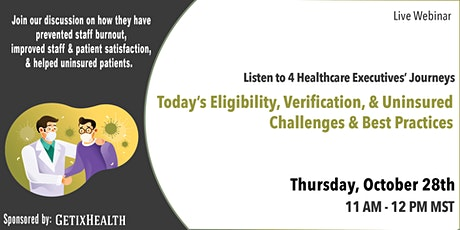 Today's Eligibility, Verification, & Uninsured Challenges & Best Practices tickets