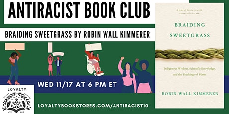 Loyalty Antiracist Book Club chats BRAIDING SWEETGRASS tickets
