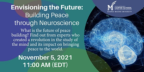 Envisioning the Future: Building Peace through Neuroscience tickets