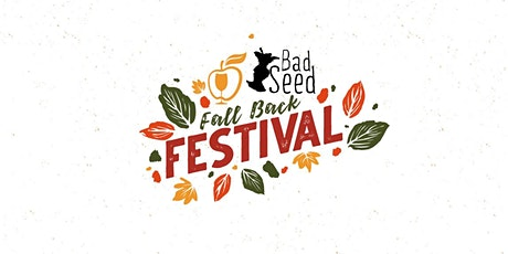 Bad Seed Fall Back Festival tickets