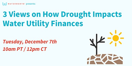 3 Views on How Drought Impacts Water Utility Finances tickets