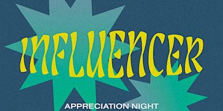 Influencer Appreciation Night tickets