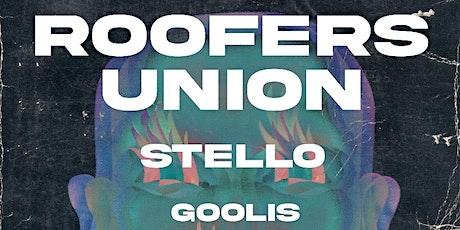 Roofer's Union / Stello / Goolis tickets