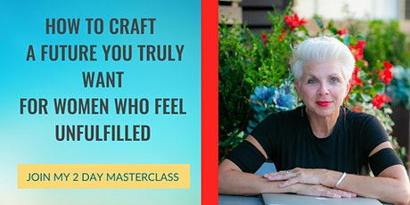 How To Craft A Future You Truly Want . ...Without Wasting Anymore Time tickets