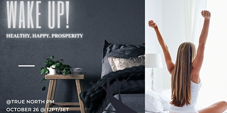 Wake Up! Health, Happiness, and Prosperity tickets