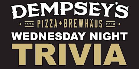 Wednesday Night Trivia Danger von Dempsey's Pizza & Brewhäus tickets