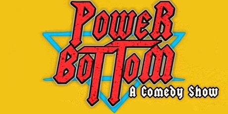 Power Bottom:  The Best Damn Comedy Show in Asbury Park! tickets