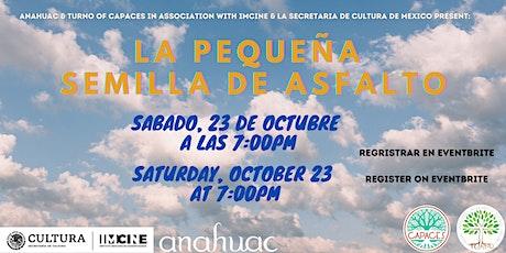 """Noche de Cine """"La Pequeña Semilla Del Asfalto """" boletos"""