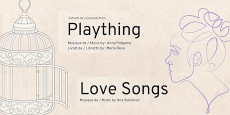 OPÉRA uOttawa : « Plaything » et « Love Songs » billets