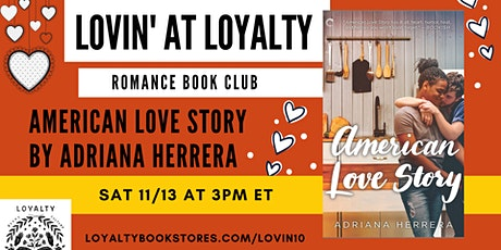 Lovin' at Loyalty Book Club chats AMERICAN LOVE STORY tickets