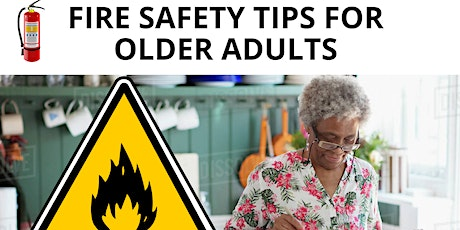 Fire Safety For Seniors and Older Adults I Live Webinar tickets