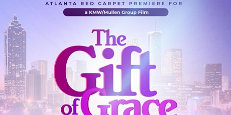 """""""The Gift of Grace"""" Atlanta Red Carpet Movie Premiere tickets"""