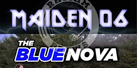 MAIDEN 06 (Tribute to Iron Maiden) with special guest The Blue Nova tickets