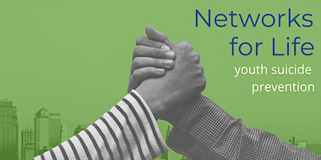 Networks for Life-Youth Suicide Prevention tickets