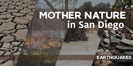 Mother Nature in San Diego: Earthquakes entradas