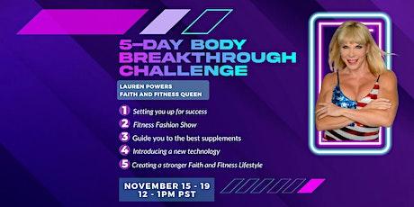 5 Day Body Breakthrough Challenge tickets