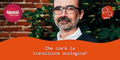 4passiFestival | Che cos'è la transizione ecologica biglietti