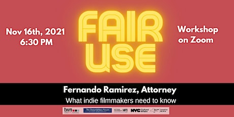 Fair Use for Indie filmmakers with Fernando Ramirez tickets