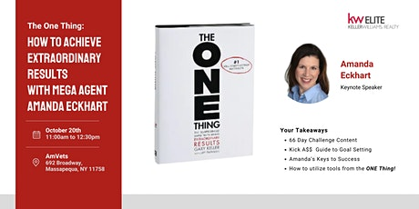 The One Thing:  HOW TO ACHIEVE EXTRAORDINARY RESULTS with Amanda Eckhart tickets