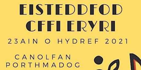 Eisteddfod Ffermwyr Ifanc Eryri 2021 tickets