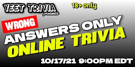 Wrong Answers Only Online Trivia (18+) tickets