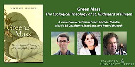 Book Talk – Green Mass: The Ecological Theology of St. Hildegard of Bingen tickets