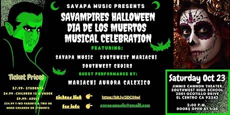 Savampires-Halloween********Dia de los Muertos* Musical Celebration boletos