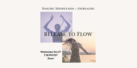 Release to Flow: Dancing Mindfulness + Journaling tickets