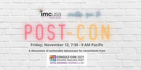 POST-CON: A Discussion of Actionable Takeaways from Consult-Con 2021 tickets