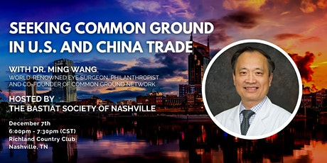 """Nashville   """"Seeking Common Ground in U.S. and China Trade"""" with Dr. Ming W tickets"""