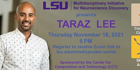 Brain Science Speaker Series: A discussion with Dr. Taraz Lee tickets