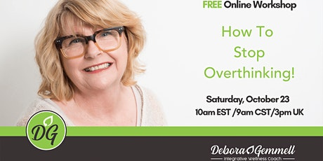 How to Stop Overthinking Online Workshop tickets