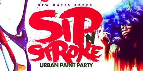 Sip 'N Stroke   5pm - 8pm  Sip and Paint Party tickets