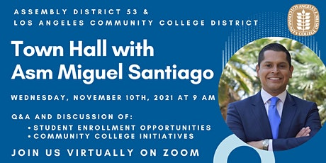 Assemblymember Miguel Santiago & LACCD Town Hall tickets