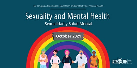 Orugas a Mariposas: Sexuality and Mental Health tickets