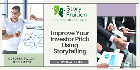 Improve Your Investor Pitch Using Storytelling   (North America Event) tickets