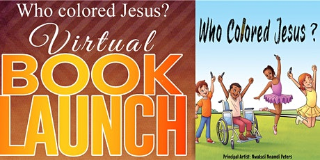 """""""Who colored Jesus?"""" Virtual Book launch tickets"""