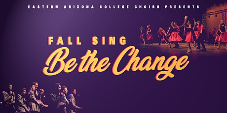 EAC Choirs Presents Fall Sing: Be The Change (Premiere) tickets