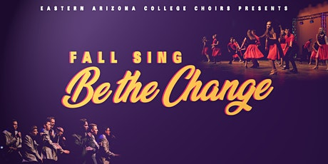 EAC Choirs Presents Fall Sing: Be The Change (Matinee) tickets