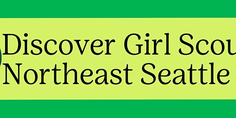 Discover Girl Scouts - Northeast Seattle tickets